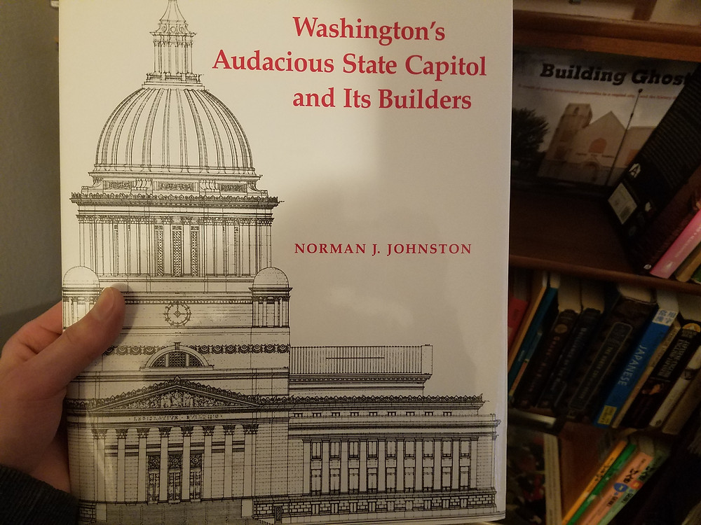 Washington's Audacious State Capitol and Its Builders, Norman J. Johnston