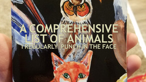 A Comprehensive List of Animals (I Regularly Punch in the Face)
