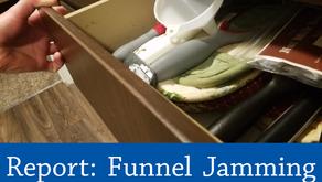 Report: Funnel Jamming Drawer Yet Again