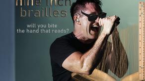 Nine Inch Brailles