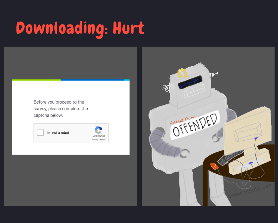 Computer brings up a captcha to confirm the user isn't a robot, but the user is, in fact, a robot who's now hurt.