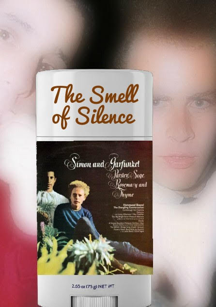 The Smell of Silence deodorant stick by Simon and Garfunkel. Smell like Parsley, Sage, Rosemary, and Thyme