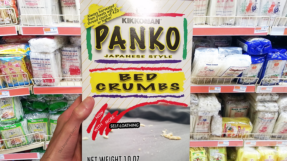 Always harvested from sheets with a thread count of 420 of higher. Panko. Now with more self-loathing.