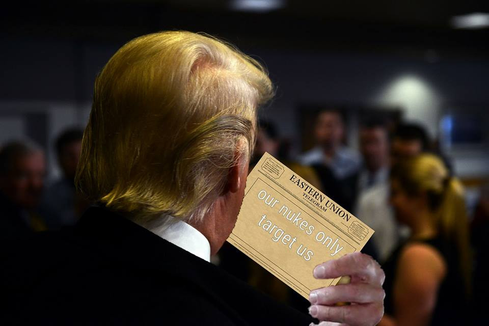 "Donald Trump reads a telegram that states ""our nukes only target us"""