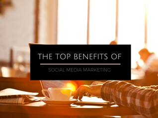 The Top Benefits of Social Media Marketing