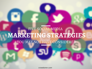 5 Social Media Marketing Strategies You May Not Have Considered