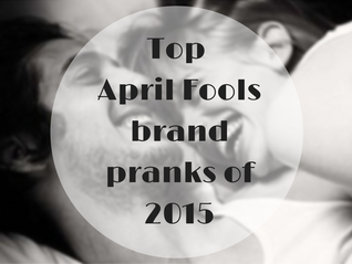 Top April Fools brand pranks of 2015