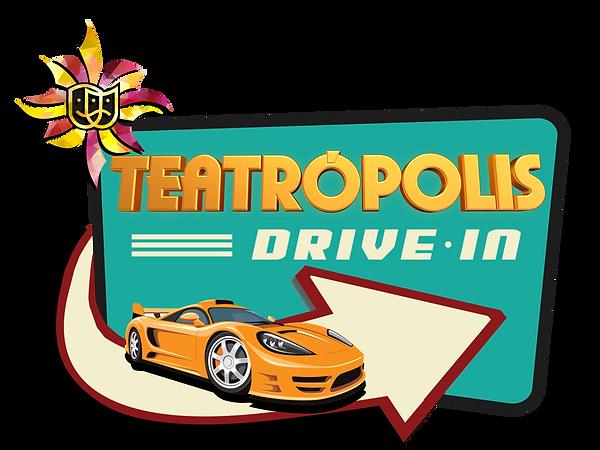 TEATROPOLIS DRIVE IN .png