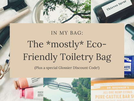 The Natural Traveler: Packing a *Mostly* Eco-Friendly Toiletries Bag