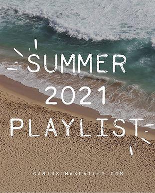Summer 2021 Playlist.jpg
