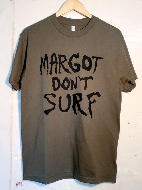 MARGOT- Margot Don't Surf Tee, Olive