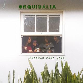 Orquidália - Plantas Pela Casa (EP)