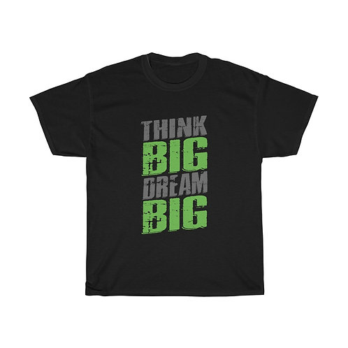 Think Big Dream Big Assorted Colors Unisex Heavy Cotton Tee