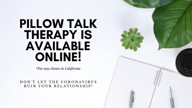Pillow Talk Therapy is available online!
