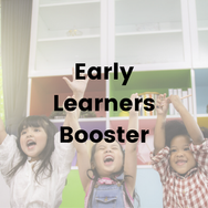 Early Learners Booster