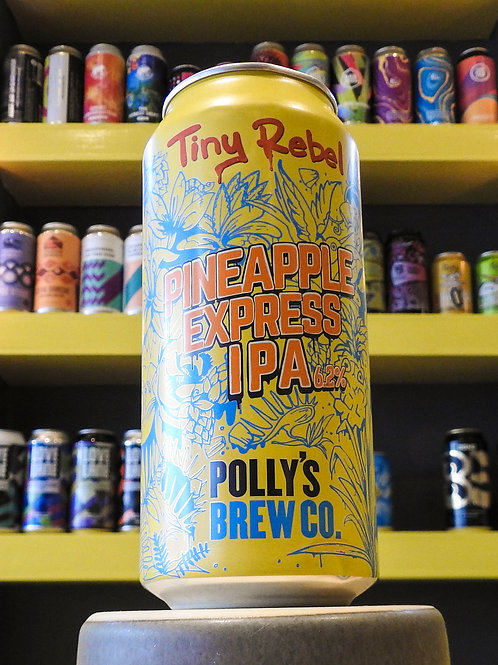 Pineapple Express IPA. Tiny Rebel & Polly's Brew Co. 6.2%