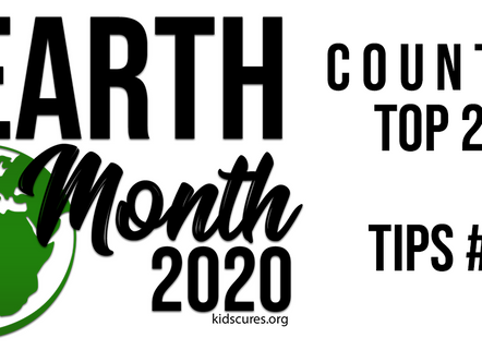 Earth Month 2020: Tips #20-16 CountDown