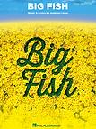 Big Fish the Broadway Musical Piano-Voca