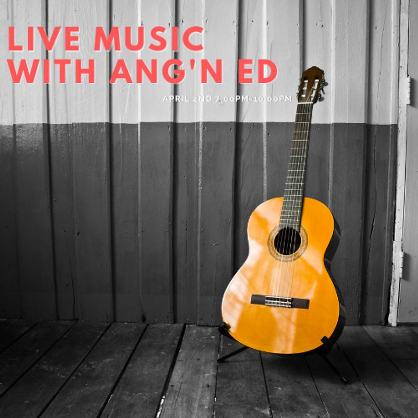 Live Music with Ang'n Ed