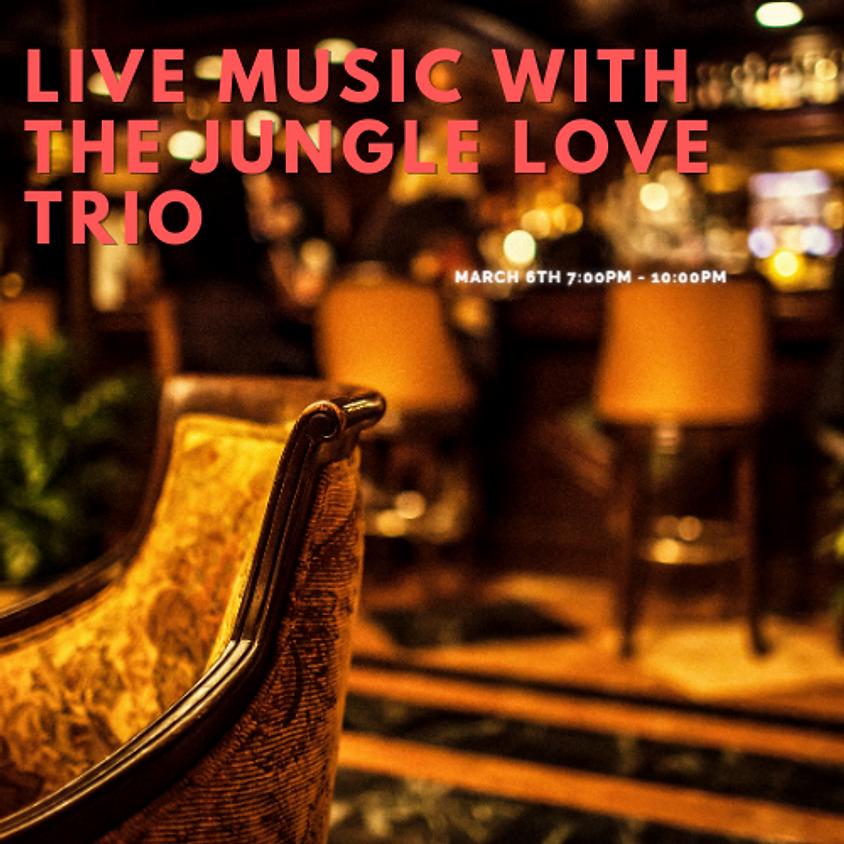 Live Music with the Jungle Love Trio