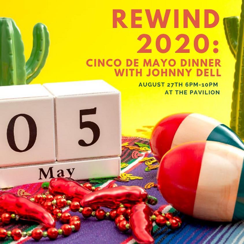 Rewind 2020: Cinco de Mayo Dinner with Johnny Dell