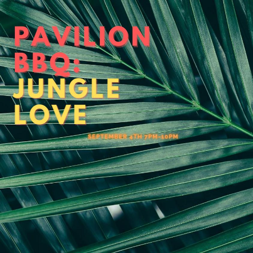 Pavilion BBQ: Jungle Love
