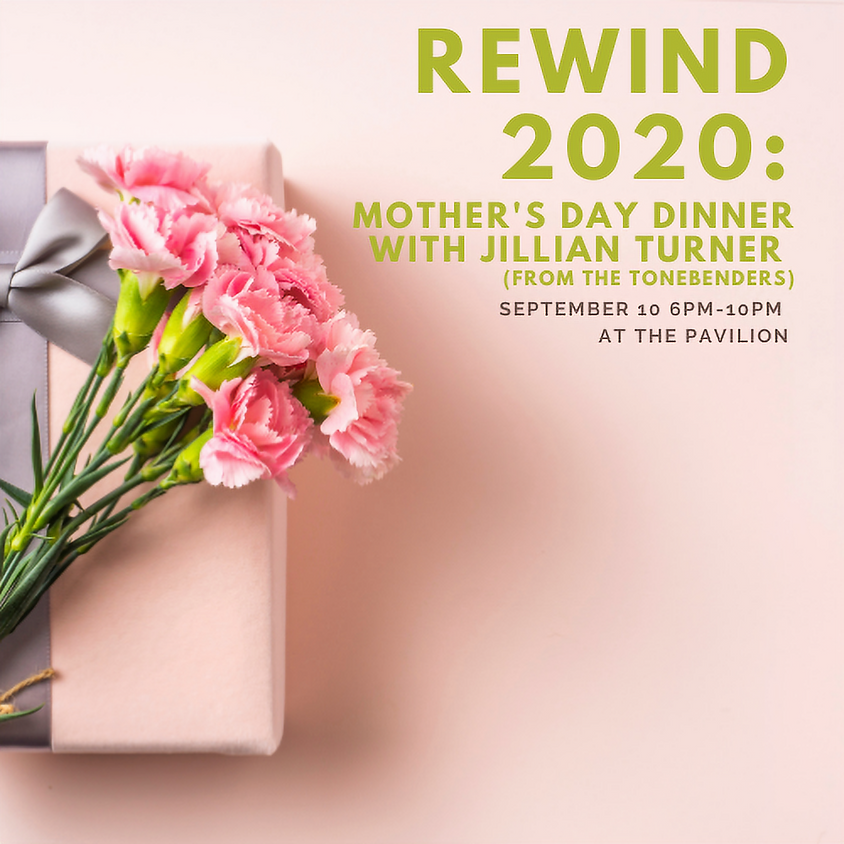Rewind 2020: Mother's Day Dinner with Jillian Turner