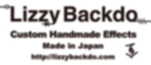Lizzy Backdo / リジー・バックドゥ | ハンドメイドエフェクター