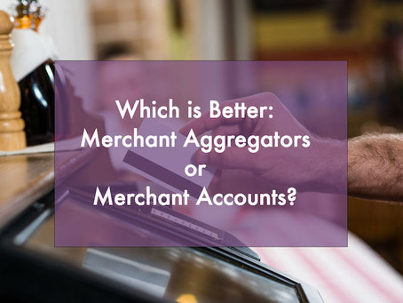 Aggregate vs Direct Merchant Accounts
