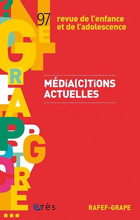 Média(c)tions actuelles - Revue de l'enfance et de l'adolescence n°97
