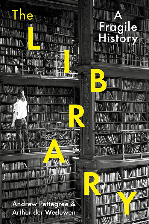 The Library. A Fragile History