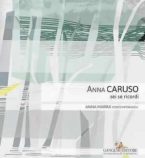 Prosecco e Arte Contemporanea Anna Caruso – Sei se ricordi – 6 ottobre 2016