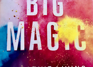 Some Thoughts on Big Magic