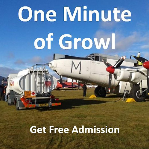Fuel for 1 Minute of Growl (Includes Admission)
