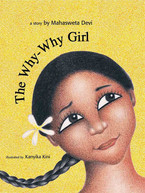 The Why Why Girl by Mahasweta Devia