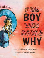 The Boy Who Asked Why by Sowmya Rajendran