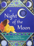 Night of the Moon by Hena Khan