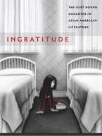 Ingratitude by Erin Khuê Ninh