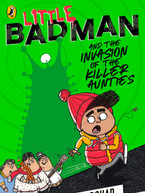Little Badman and the Invasion of the Killer Aunties by Humza Arshad & Henry White
