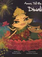 Amma, Tell me about Diwali! by Bhakti Mathur