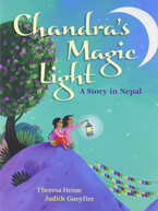 Chandra's Magic Light by Theresa Heine - A Story in Nepal,