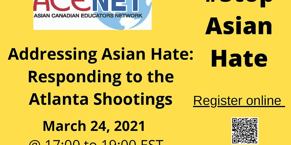 Addressing Asian Hate: Responding to theAtlanta Shootings
