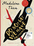 Do Not Say We Have Nothing by Madeleine Thiene