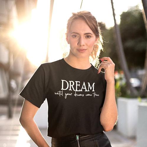 Dream Until Your Dream Come True