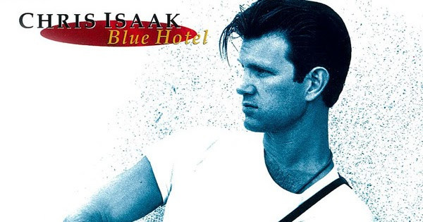Chris Isaak Blue Hotel