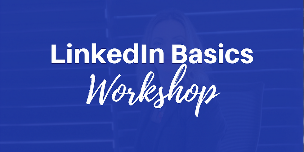 LinkedIn Basics Workshop