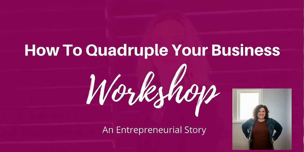 Learn How To Quadruple Your Business