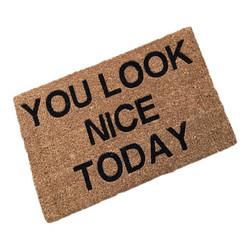 You Look Nice Today Coir Doormat