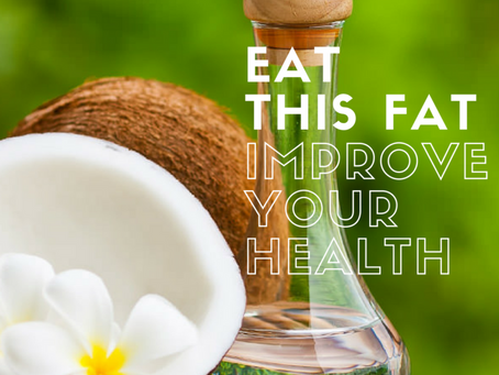 Eat The Fat to Improve Your Health