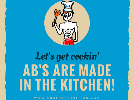 What's Cookin'? Abs are Made in the Kitchen